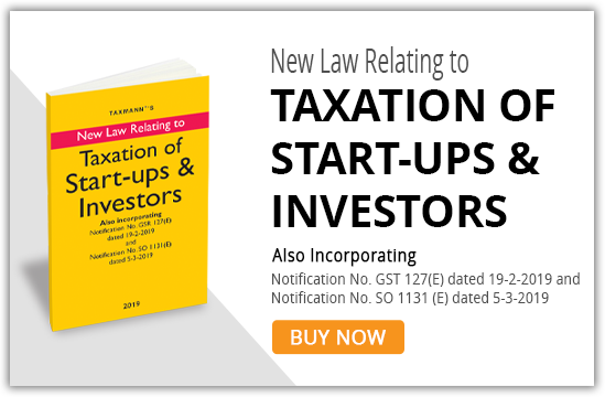 New Law Relating to Taxation of Start - ups and Investors