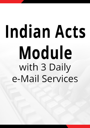Indian Acts Module with more than 330 Act/800 Rules with 3 Daily e-Mail Services