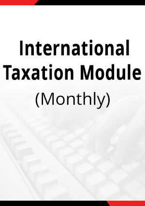 International Taxation Module - Monthly