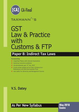 GST Law & Practice with Customs & FTP (May 2018 Exams - As per New Syllabus)