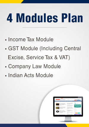 Combo Plan (4 Modules) - Income Tax / Company Law /GST Module (Including Indirect Tax Module) / Indian Acts with daily updates