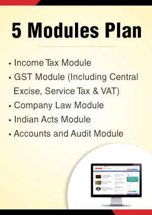 Combo Plan (5 Modules) - Income Tax / Company Law /GST Module (Including Indirect Tax Module) / Indian Acts /Accounts and Audit Module with daily updates