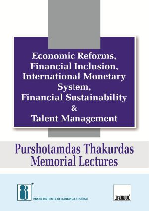 Economic Reforms, Financial Inclusion, International Monetary System, Financial Sustainability & Talent Management