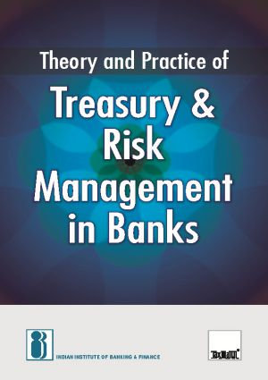 Theory and Practice of Treasury & Risk Management in Banks