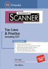 Scanner-Tax Laws & Practice including GST (CS-Executive)