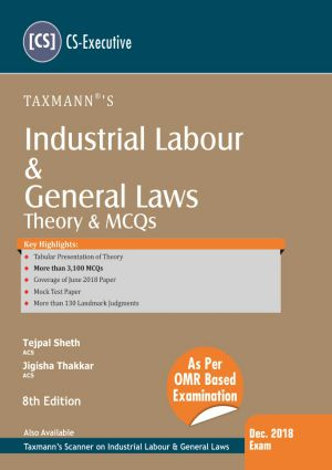 Industrial Labour & General Laws - Theory & MCQs by Tejpal Sheth (CS-Executive)