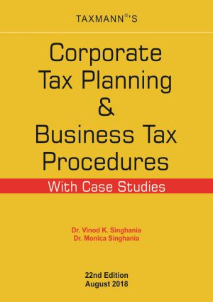 Corporate Tax Planning & Business Tax Procedures with Case Studies