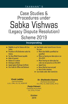 Case Studies & Procedures under Sabka Vishwas (Legacy Dispute Resolution) Scheme 2019
