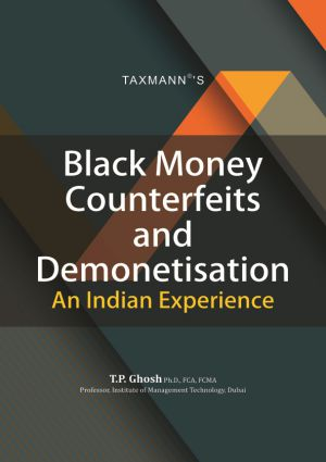 Black Money Counterfeits and Demonetisation