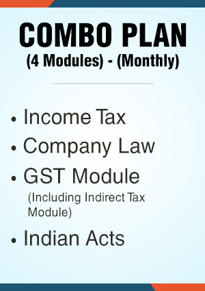 Combo Plan (4 Modules) - Income Tax / Company Law /GST Module (Including Indirect Tax Module) / Indian Acts (Monthly)