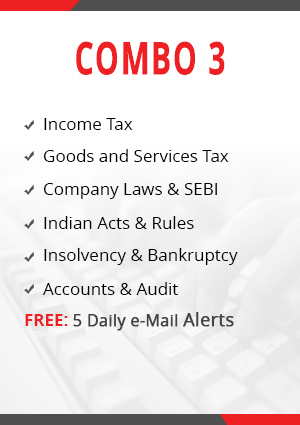 Combo 3 - Income Tax, Goods & Services Tax, Company & SEBI Laws, Indian Acts & Rules, Insolvency & Bankruptcy and Accounts & Audit Module