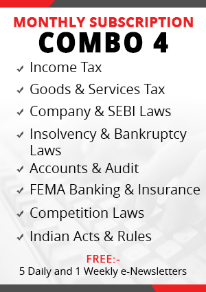 Combo 4 - Income Tax, Goods & Services Tax, Company & SEBI Laws, Indian Acts & Rules, Insolvency & Bankruptcy, Accounts & Audit, FEMA Banking & NBFC and Competition Laws Module	- Monthly