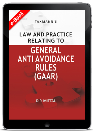 Law and Practice Relating to General Anti  Avoidance Rules (GAAR) (e-book)