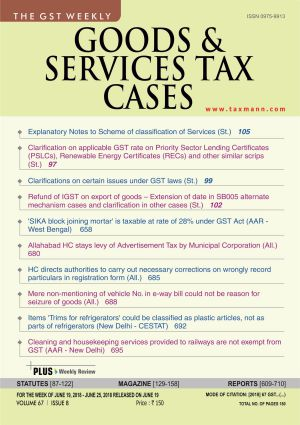 Goods & Services Tax Cases - June 19,2018 to June 25,2018