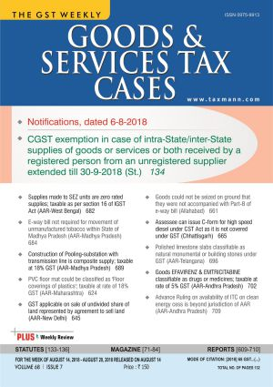 Goods & Services Tax Cases - August 14,2018 to August 20,2018