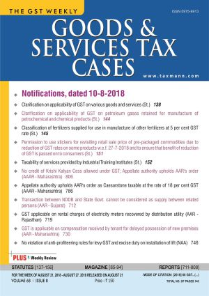 Goods & Services Tax Cases - August 21,2018 to August 27,2018
