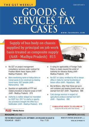 Goods & Services Tax Cases - August 28,2018 to September 3, 2018