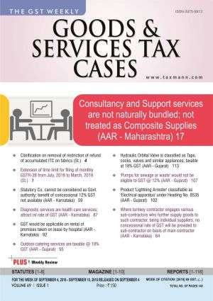 Goods & Services Tax Cases - September 4,2018 to September 10,2018