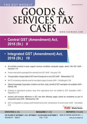 Goods & Services Tax Cases - September 11,2018 to September 17,2018