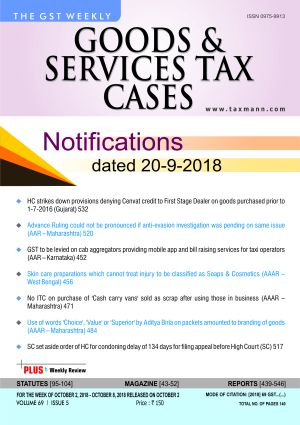 Goods & Services Tax Cases - Oct. 2,2018 to Oct.8,2018