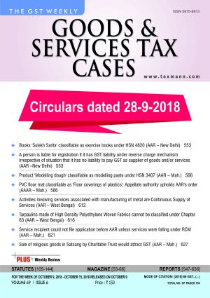 Goods & Services Tax Cases - OCT 9,2018 to OCT.15,2018