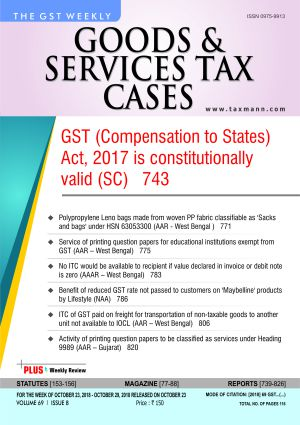 Goods & Services Tax Cases - Oct. 23,2018 to Oct. 29,2018
