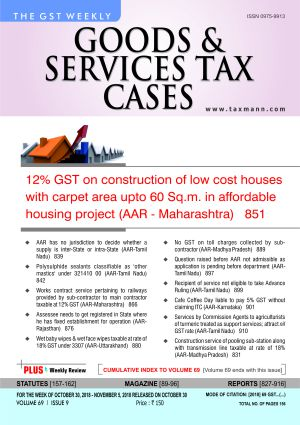Goods & Services Tax Cases - Oct.30,2018 to Nov. 5,2018
