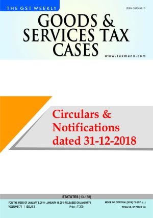 Goods & Services Tax Cases - January 8,2019 to January 14,2019