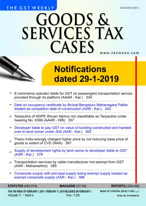 Goods & Services Tax Cases - February 5,2019 to February 11,2019