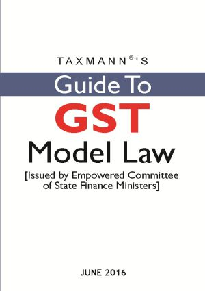 Guide To GST Model Law