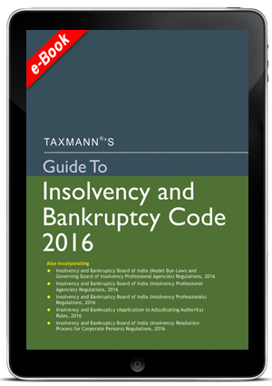Guide To Insolvency and Bankruptcy Code 2016 (e-book)