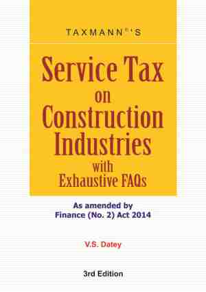 Service Tax on Construction Industries With Exhaustive FAQs