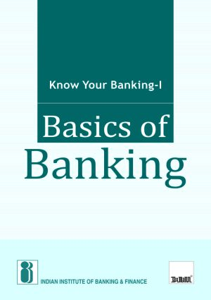 Know Your Banking - I Basics of Banking