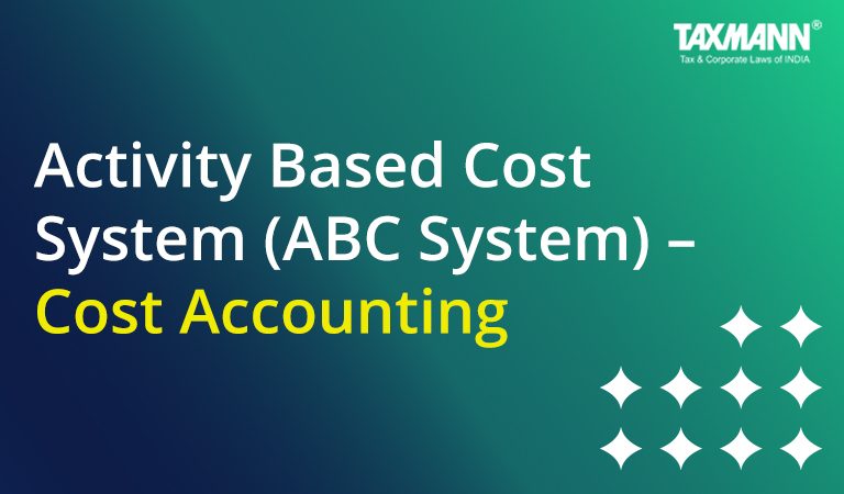 Activity Based Cost System (ABC System) | Cost Accounting