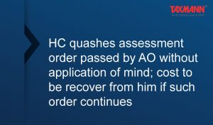 assessment order passed by AO without application of mind