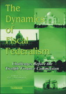 The Dynamics of Fiscal Federalism