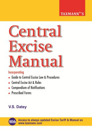 Central Excise Manual by V.S Datey