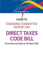 Guide to Standing Committee Report on Direct Taxes Code Bill